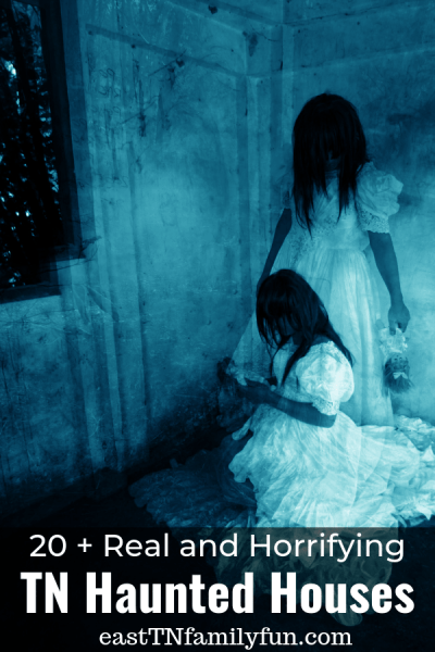 Discover 20 + real TN Haunted Houses that are completely terrifying!