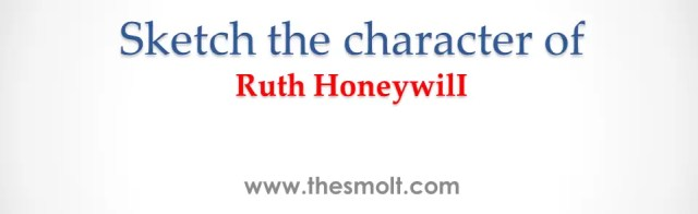 Sketch the character of RUTH HONEYWILL
