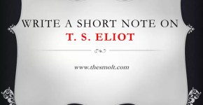 Write a short note on T. S. Eliot
