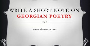 Write a short note on Georgian Poetry Essay Georgian poetry that covers the period from 1910to1935. The prominent poets during this period were Sir Edward Marsh