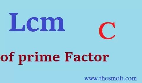Lcm of Prime Factor in C