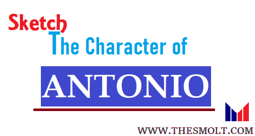 Sketch the character of Antonio