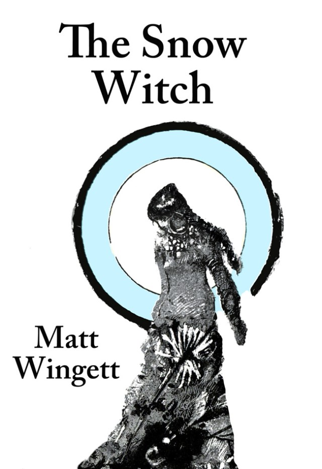 The cover of The Snow Witch, the magical realist novel by Matt Wingett