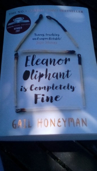 July 2018     The Snug Eleanor Oliphant is Completely Fine By Gail Honeyman A Review