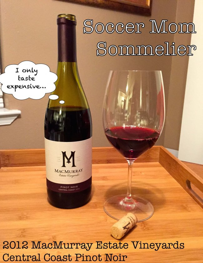 Wine tasting notes for MacMurray Estate Vineyards Pinot Noir and why it is one of our favorite pinots on a budget! (Or at all!)