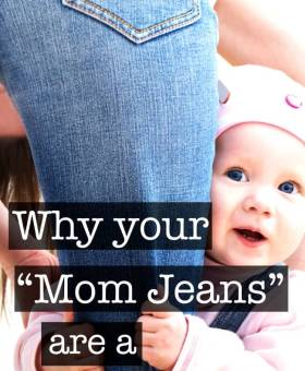 Why I Am Proud to Say I Wear Mom Jeans