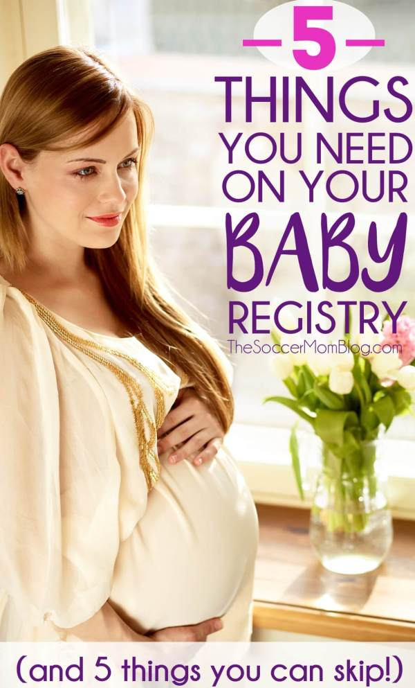 What does a new mom REALLY need on her baby registry? 5 essentials and 5 commonly-given things that you can actually skip!