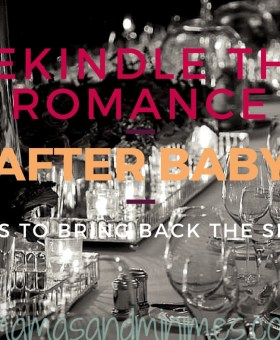 How to Rekindle the Romance After Baby