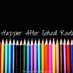 Our New After School Routine and Why it Works