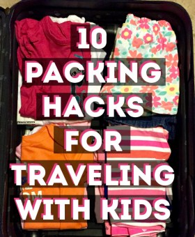 10 Brilliantly Simple Packing Hacks for Traveling with Kids