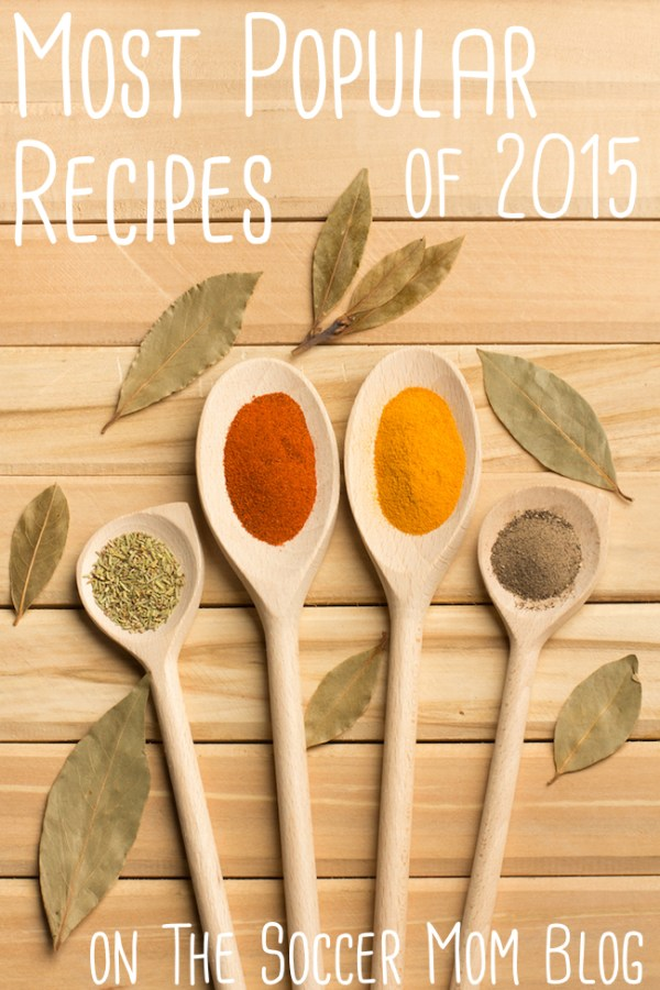 The best of the best! These are the 5 most-visited, most-shared, most commented on, most popular recipes of 2015 on TheSoccerMomBlog.com