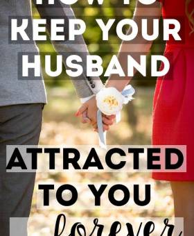 How to Keep Your Husband Attracted to You