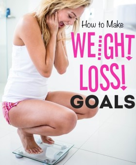 How to Set Weight Loss Goals That Work