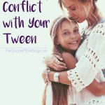 The Secret to Ending Conflict with Your Tween