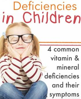 Common Nutritional Deficiencies in Children & How to Spot Them