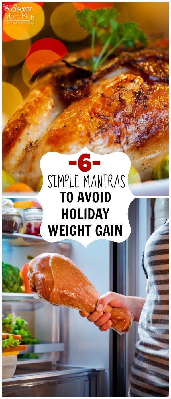 It's easier than you think to avoid holiday weight gain - try these 6 positive mind/body mantras to stay healthy even while indulging!