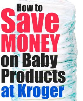 How to Save Money on Baby Items at Kroger