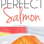 How to Cook Salmon Perfectly Every Single Time