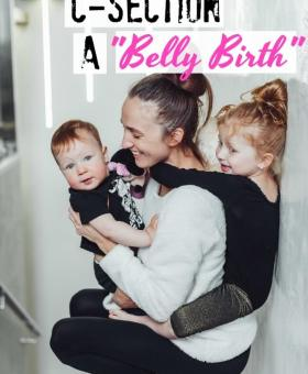 """Don't Call my C-Section a """"Belly Birth"""""""