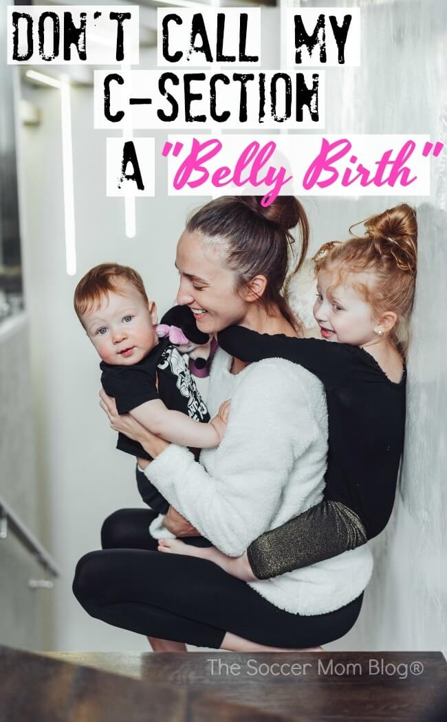 """There's a growing trend of referring to C-sections as a """"belly birth"""" - what the term means and why I want no part of it."""