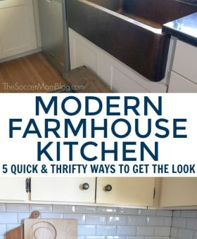 Modern Farmhouse Kitchen – 5 Thrifty Ways to Get the Look