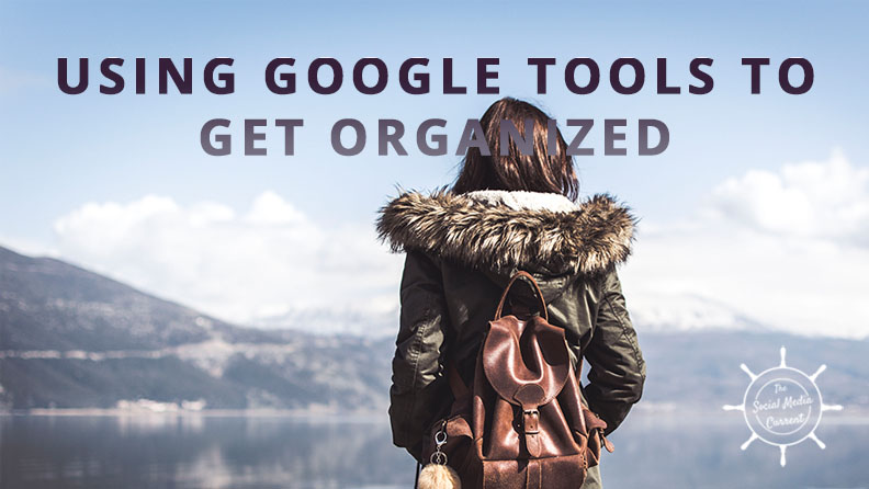 Using Google Tools to Get Digitally Organized (And Becoming a Dream Collaborator)