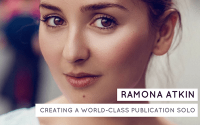 Ramona Atkin: On Creating a World-Class Publication Solo