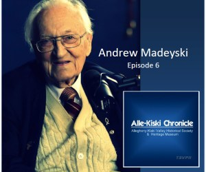 Alle-Kiski Chronicle (Ep06) – Andrew Madeyski