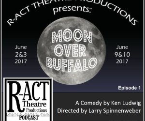 R-ACT Theatre Podcast (Ep 1) – Moon Over Buffalo