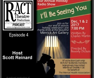 R-ACT Theatre Podcast (Ep 4) – I'll Be Seeing You