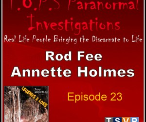 Tony Lavorgne's Legends & Lore Podcast (Ep23): Rod Fee & Annette Holmes