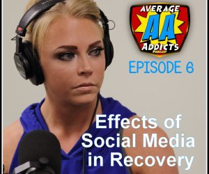 The Average Addicts Podcast (Ep6): Effects of Social Media in Recovery