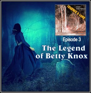 Episode 03: The Legend of Betty Knox
