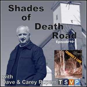 Episode 10: Shades of Death Road | With Dave & Carey Rupert