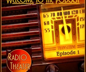 TSVP Radio Theater Podcast (Ep01) – Welcome