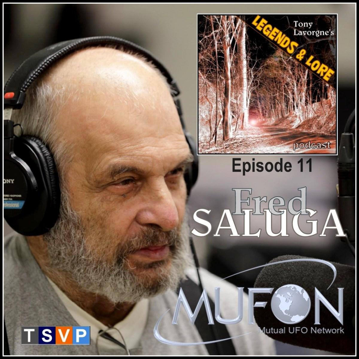 Tony Lavorgne's Legends & Lore Podcast (Ep11): Fred Saluga