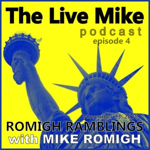 The Live Mike Podcast (Ep04): Romigh Ramblings