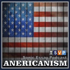 Sonic Essay – Anericanism
