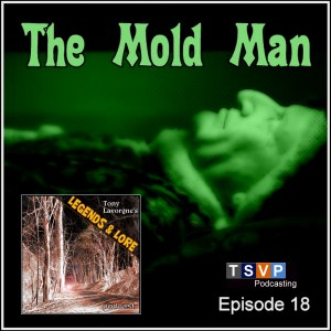 Episode 18: The Mold Man