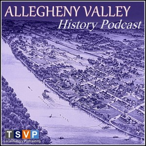 COVER ART - ALLEGHENY VALLEY HISTORY PODCAST