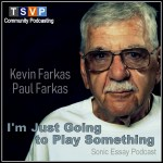 Paul Farkas: I'm Just Going to Play Something