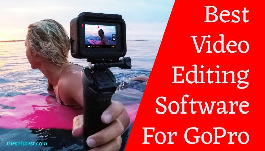 Best Video Editing Software for GoPro