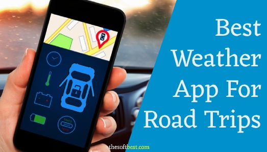 Best Weather App for Road Trips