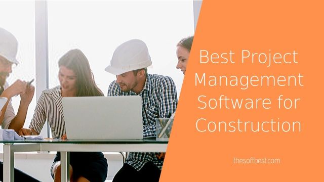 Best Project Management Software for Construction
