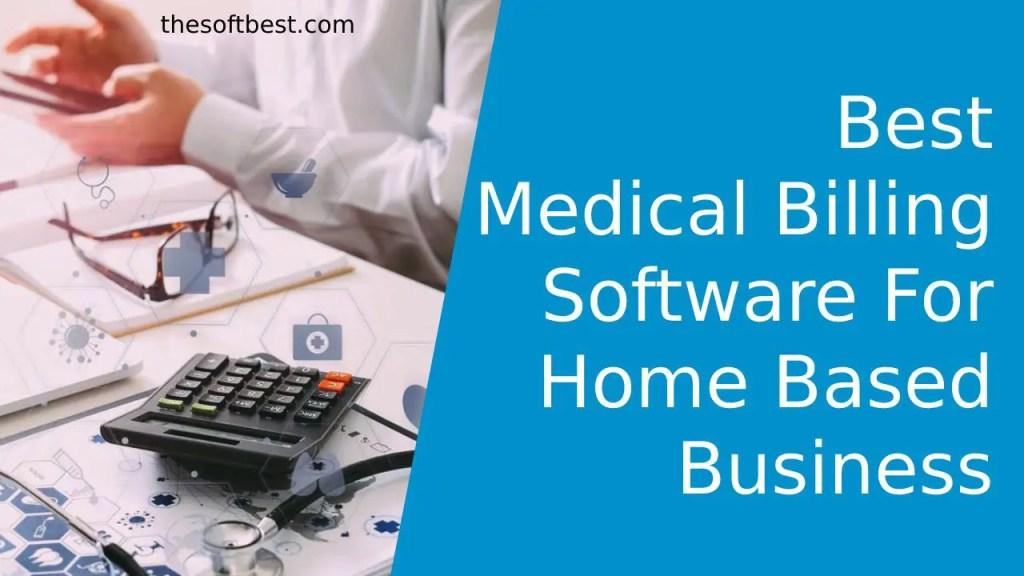 Best Medical Billing Software for Home Based Business