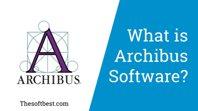 What is Archibus Software