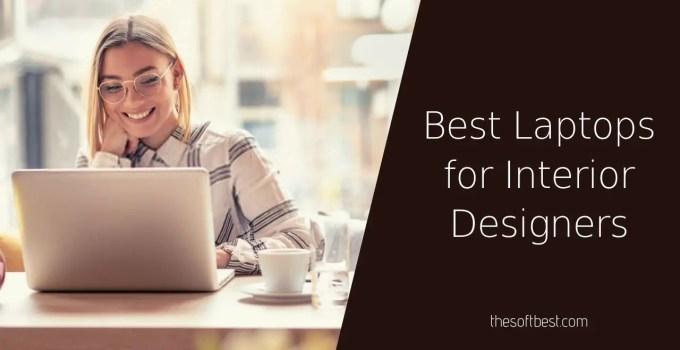 Best Laptops for Interior Designers