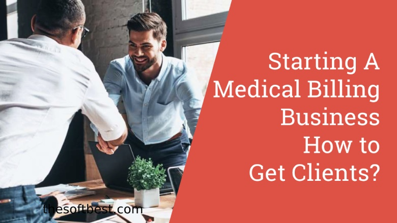 starting a medical billing business how to get clients