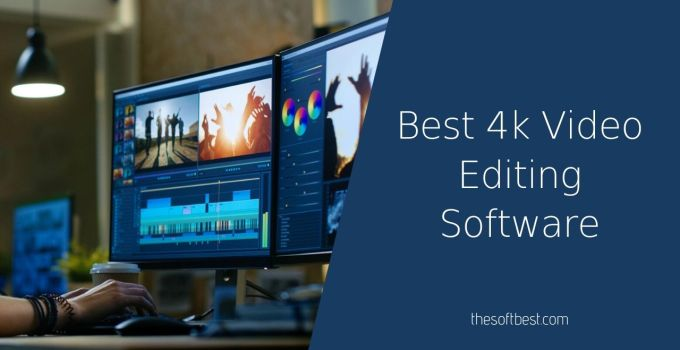 Best 4k Video Editing Software