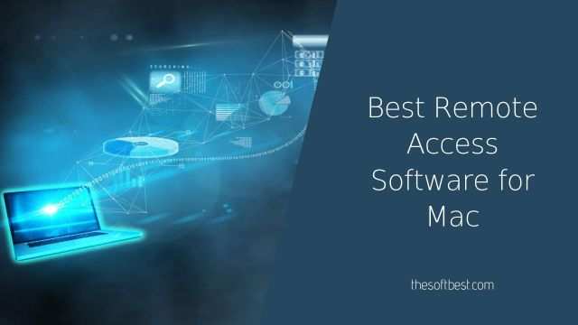 Best Remote Access Software for Mac